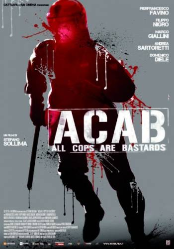 Все копы - ублюдки / A.C.A.B.: All Cops Are Bastards (2012)