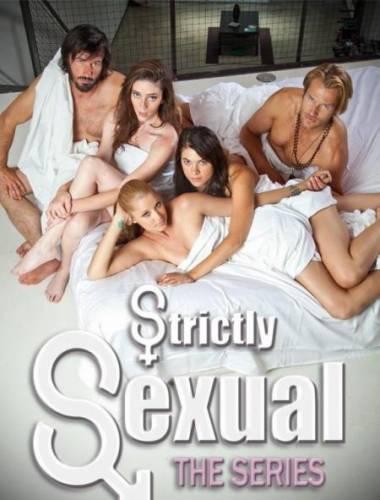 Только секс / Strictly Sexual (2008,2011)